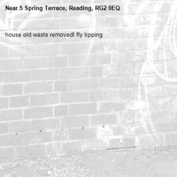 house old waste removedl fly tipping -5 Spring Terrace, Reading, RG2 0EQ