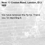 We have removed the fly-tip. Thank you for reporting it.-13 Credon Road, London, E13 9BS
