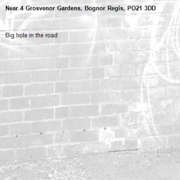 Big hole in the road-4 Grosvenor Gardens, Bognor Regis, PO21 3DD