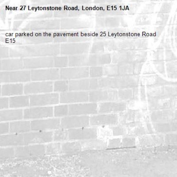 car parked on the pavement beside 25 Leytonstone Road E15-27 Leytonstone Road, London, E15 1JA