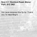 We have removed the fly-tip. Thank you for reporting it.-631 Romford Road, Manor Park, E12 5AD