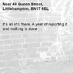 It's all still there. A year of reporting it and nothing is done-48 Queen Street, Littlehampton, BN17 6EL