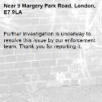 Further investigation is underway to resolve this issue by our enforcement team. Thank you for reporting it.-9 Margery Park Road, London, E7 9LA