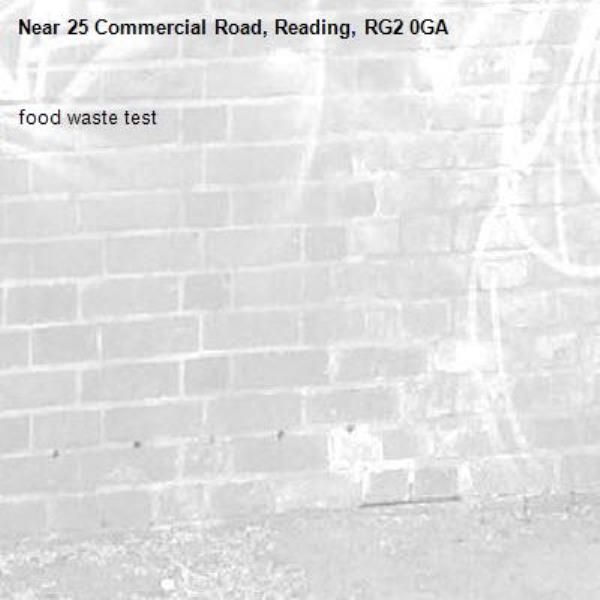 food waste test-25 Commercial Road, Reading, RG2 0GA