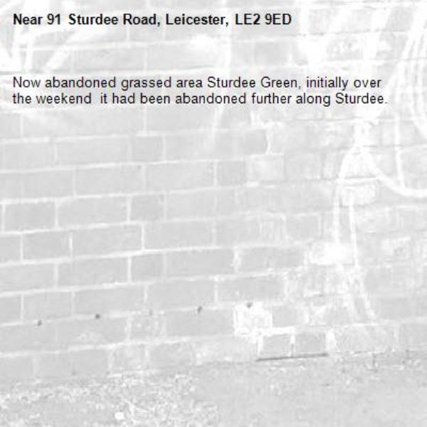 Now abandoned grassed area Sturdee Green, initially over the weekend  it had been abandoned further along Sturdee.-91 Sturdee Road, Leicester, LE2 9ED