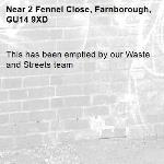 This has been emptied by our Waste and Streets team-2 Fennel Close, Farnborough, GU14 9XD