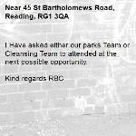 I Have asked either our parks Team or Cleansing Team to attended at the next possible opportunity.