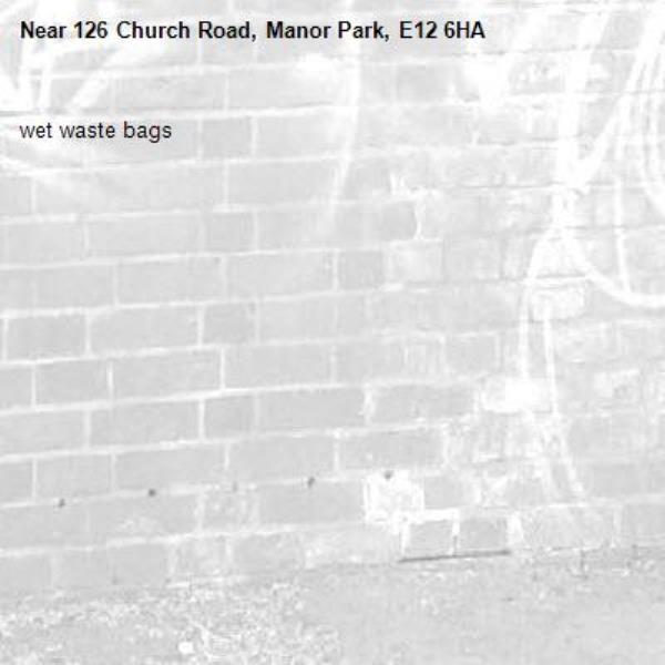 wet waste bags-126 Church Road, Manor Park, E12 6HA