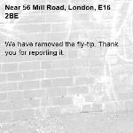 We have removed the fly-tip. Thank you for reporting it.-56 Mill Road, London, E16 2BE