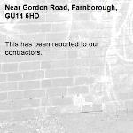 This has been reported to our contractors. -Gordon Road, Farnborough, GU14 6HD