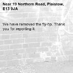 We have removed the fly-tip. Thank you for reporting it.-19 Northern Road, Plaistow, E13 9JA
