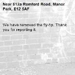 We have removed the fly-tip. Thank you for reporting it.-612a Romford Road, Manor Park, E12 5AF
