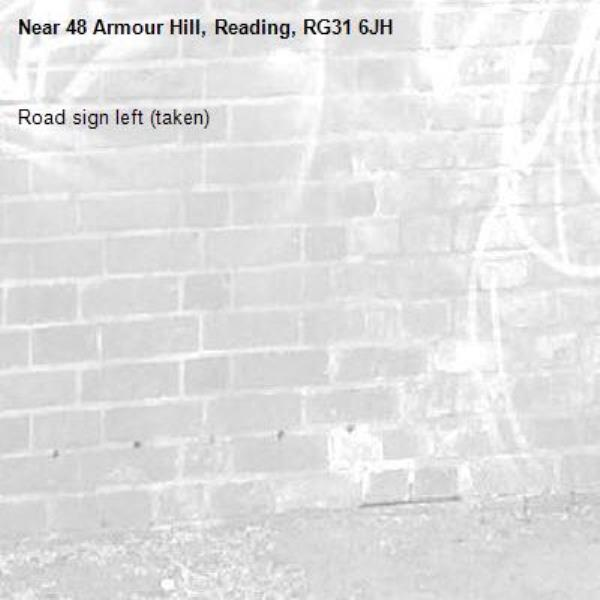 Road sign left (taken) -48 Armour Hill, Reading, RG31 6JH