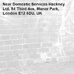 -Domestic Services Hackney Ltd, 84 Third Ave, Manor Park, London E12 6DU, UK