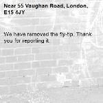 We have removed the fly-tip. Thank you for reporting it.-55 Vaughan Road, London, E15 4JY