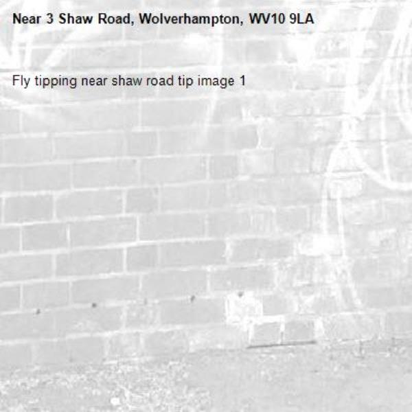 Fly tipping near shaw road tip image 1-3 Shaw Road, Wolverhampton, WV10 9LA