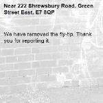 We have removed the fly-tip. Thank you for reporting it.-222 Shrewsbury Road, Green Street East, E7 8QP