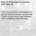 This issue is being investigated and will be resolved as soon as possible. Thank you for using Love Leicester. You're making a real difference. -50 St George St, Leicester LE1 1QG, UK