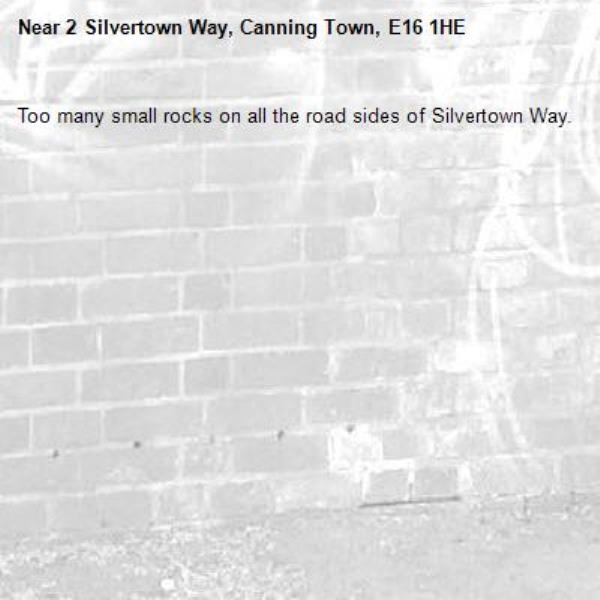 Too many small rocks on all the road sides of Silvertown Way.-2 Silvertown Way, Canning Town, E16 1HE