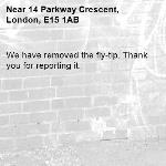 We have removed the fly-tip. Thank you for reporting it.-14 Parkway Crescent, London, E15 1AB
