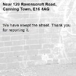 We have swept the street. Thank you for reporting it.-120 Ravenscroft Road, Canning Town, E16 4AG