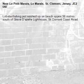 Lobster/fishing pot washed up on beach spprix 50 metres south of Greve D'azette Lighthouse, St.Clement Coast Road.-Le Petit Marais, Le Marais, St. Clement, Jersey, JE2 6NF