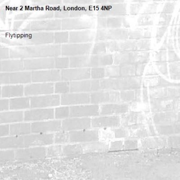 Flytipping-2 Martha Road, London, E15 4NP