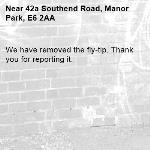 We have removed the fly-tip. Thank you for reporting it.-42a Southend Road, Manor Park, E6 2AA